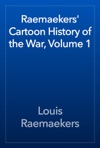 Raemaekers Cartoon History Of The War Volume 1