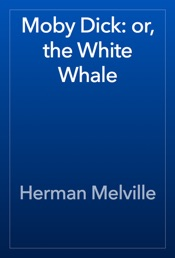 Download Moby Dick: or, the White Whale