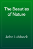 John Lubbock - The Beauties of Nature artwork