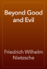 Friedrich Wilhelm Nietzsche - Beyond Good and Evil artwork