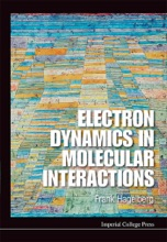 Electron Dynamics In Molecular Interactions: Principles And Applications