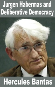 Jurgen Habermas and Deliberative Democracy
