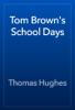 Thomas Hughes - Tom Brown's School Days artwork