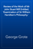 George Grote - Review of the Work of Mr John Stuart Mill Entitled, 'Examination of Sir William Hamilton's Philosophy.' artwork