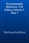 Encyclopaedia Britannica 11th Edition Volume 7 Slice 1