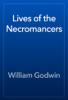 William Godwin - Lives of the Necromancers artwork