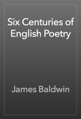 Six Centuries of English Poetry