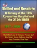 Skilled and Resolute: A History of the 12th Evacuation Hospital and the 212th MASH 1917-2006 - World War I and II, Vietnam, Persian Gulf War Desert Storm, Balkans, Iraq War, Iraqi Freedom, Final Days