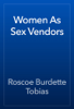 Roscoe Burdette Tobias - Women As Sex Vendors artwork