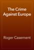 Roger Casement - The Crime Against Europe artwork
