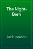 Jack London - The Night-Born artwork