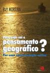 Para Onde Vai O Pensamento Geogrfico