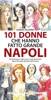 101 donne che hanno fatto grande Napoli