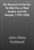 John Niles Hubbard - An Account of Sa-Go-Ye-Wat-Ha, or Red Jacket, and His People, 1750-1830 artwork