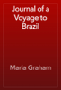 Maria Graham - Journal of a Voyage to Brazil artwork