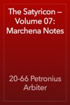 The Satyricon  Volume 07 Marchena Notes