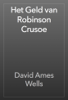 David Ames Wells & E.V. - Het Geld van Robinson Crusoe artwork