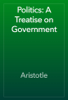 Aristotle - Politics: A Treatise on Government artwork