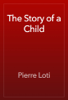 Pierre Loti - The Story of a Child artwork