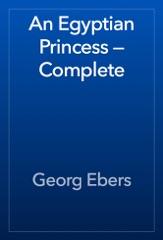 An Egyptian Princess — Complete