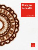Il sogno del caffè Book Cover
