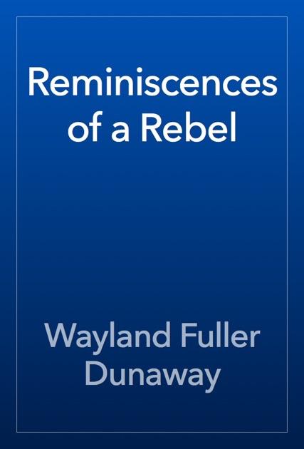 Reminiscences of a Rebel