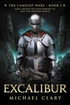 Excalibur The Camelot Wars Book 1