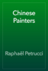 RaphaГ«l Petrucci - Chinese Painters artwork
