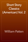 Short Story Classics American Vol 2