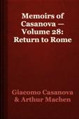 Memoirs of Casanova — Volume 28: Return to Rome