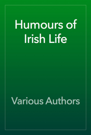 Humours of Irish Life