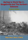 Marines In World War II - Bougainville And The Northern Solomons Illustrated Edition