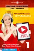 Imparare lo spagnolo - Testo a fronte : Lettura facile - Ascolto facile : Audio + E-Book num. 1