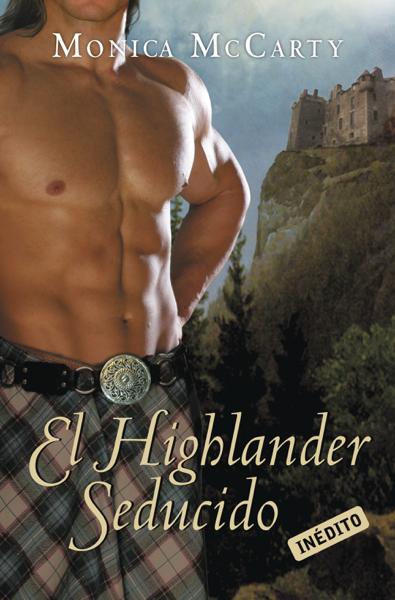 El Highlander seducido (Los MacLeods 3) by Monica McCarty