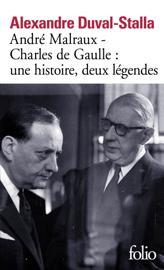 André Malraux – Charles de Gaulle : une histoire, deux légendes