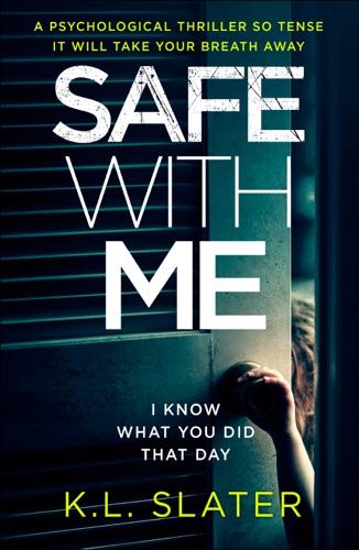 K.L. Slater - Safe with Me