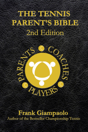 The Tennis Parent's Bible 2nd Edition