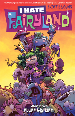 I Hate Fairyland Vol. 2: Fluff My Life - Skottie Young & Jean-Francois Beaulieu book