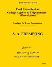 Final Exam Review: College Algebra & Trigonometry