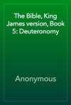 The Bible King James Version Book 5 Deuteronomy