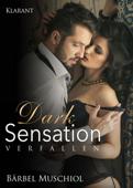 Dark Sensation - Verfallen. Erotischer Roman