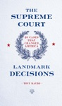 The Supreme Court Landmark Decisions
