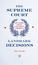 The Supreme Court: Landmark Decisions