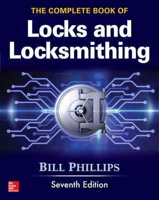 The Complete Book of Locks and Locksmithing, Seventh Edition - Bill Phillips book