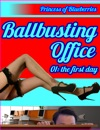 Ballbusting Office The First Day