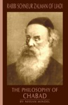 Philosophy Of Chabad Rabbi Schneur Zalman Of Liadi Book 2