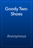 Anonymous - Goody Two-Shoes artwork