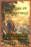 The House Of The Wolfings The William Morris Book That Inspired J R R Tolkiens The Lord Of The Rings