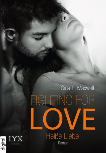 Gina L. Maxwell - Fighting for Love - Heiße Liebe