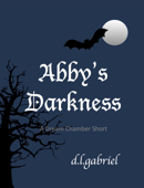 Abby's Darkness (A Short Story)